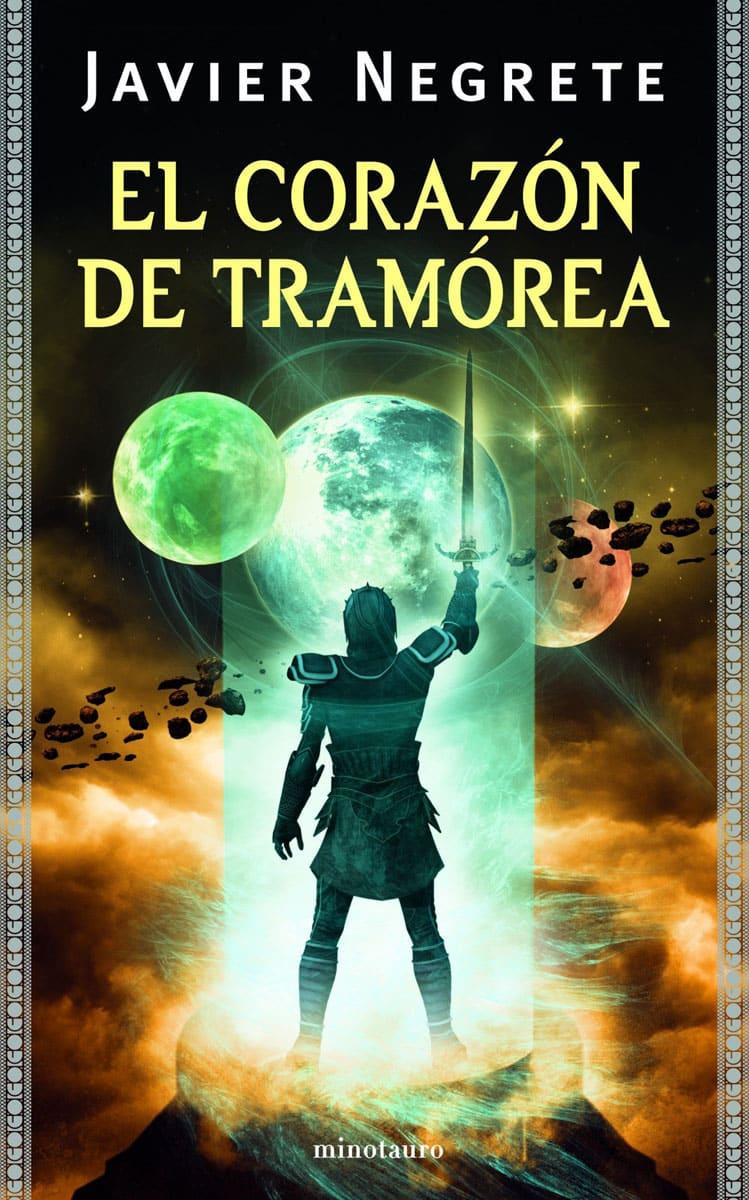 Portada del libro de Javier Negrete El corazón de Tramore de la saga tramorea